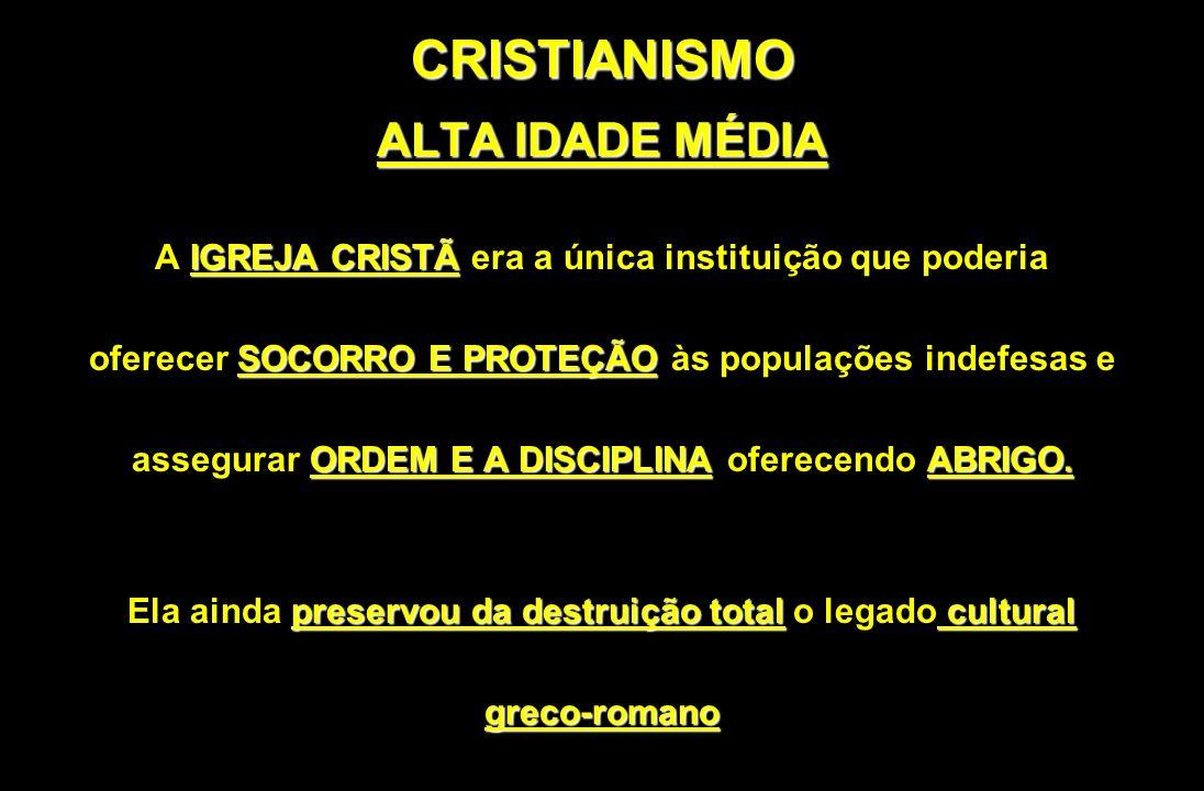 CRISTIANISMO ALTA IDADE MÉDIA