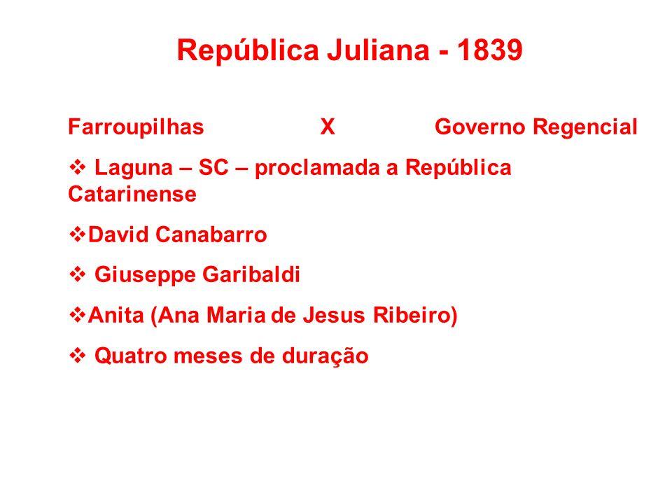 República Juliana - 1839 Farroupilhas X Governo Regencial