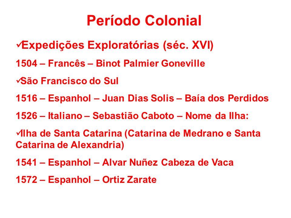 Período Colonial Expedições Exploratórias (séc. XVI)