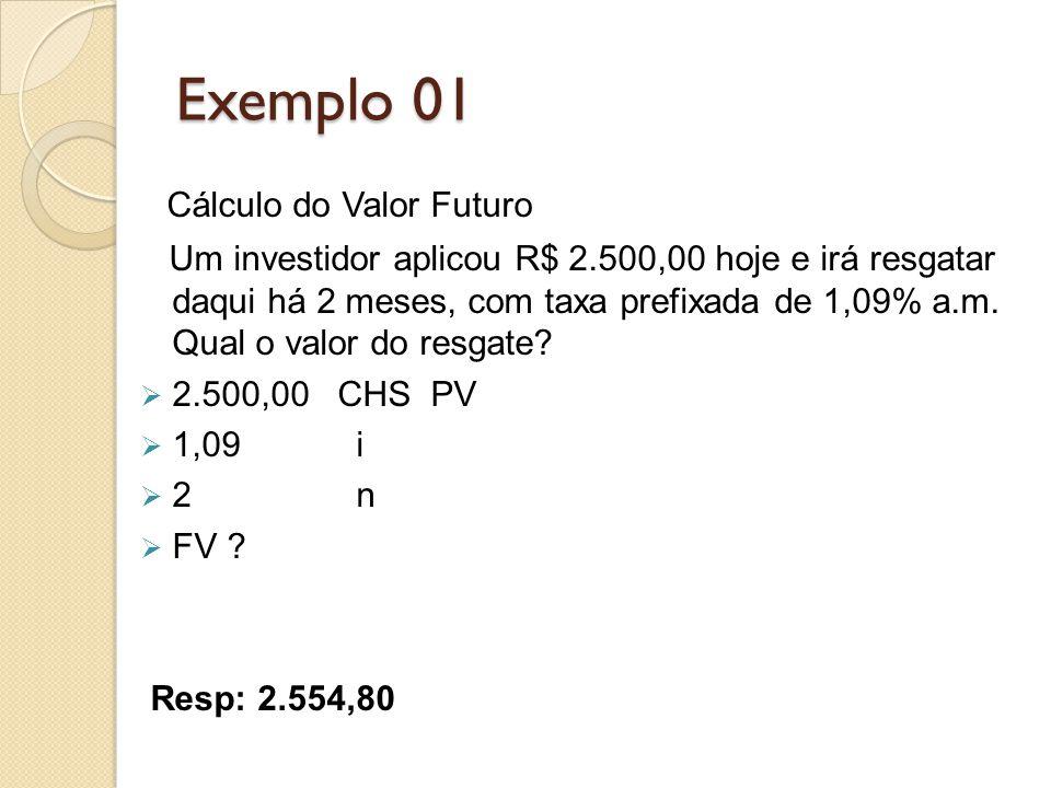 Exemplo 01 Cálculo do Valor Futuro
