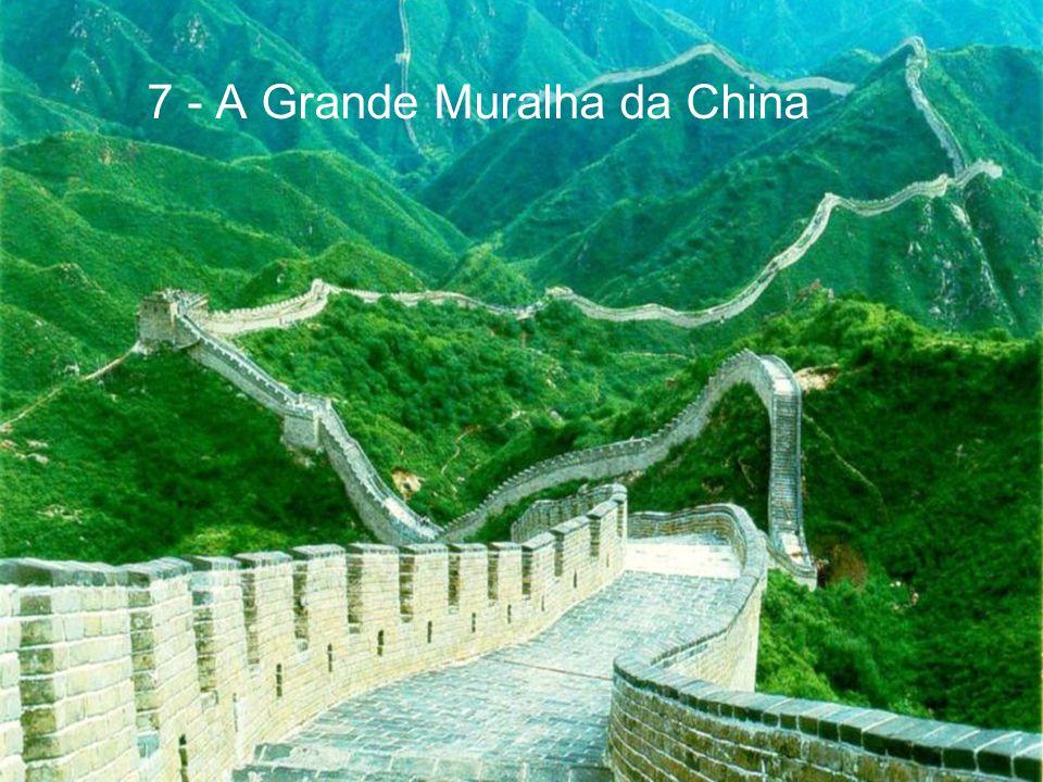 7 - A Grande Muralha da China