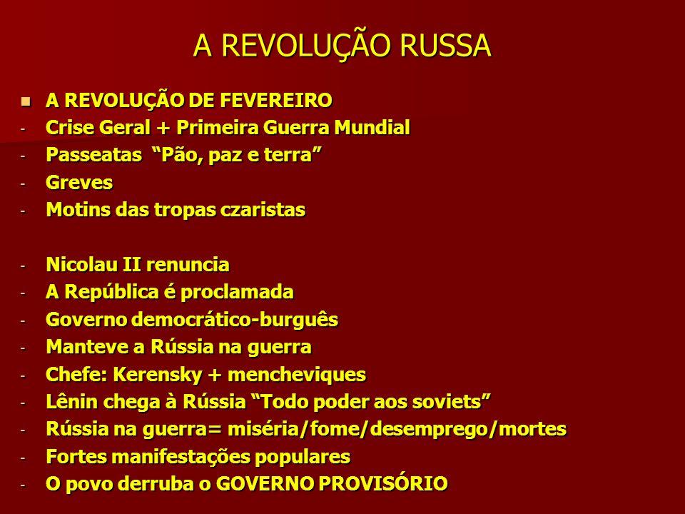 A REVOLUÇÃO RUSSA A REVOLUÇÃO DE FEVEREIRO