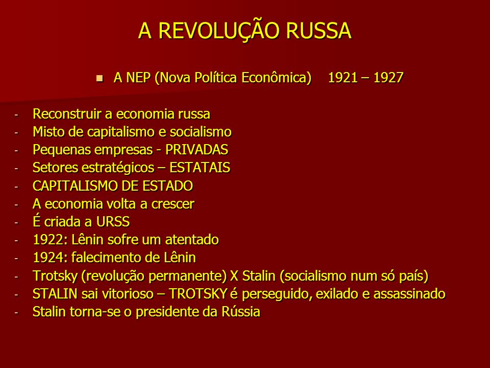 A NEP (Nova Política Econômica) 1921 – 1927