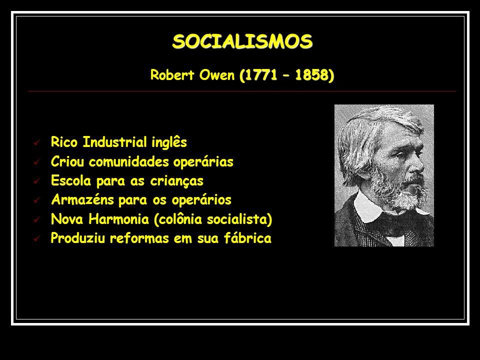 SOCIALISMOS Robert Owen (1771 – 1858)