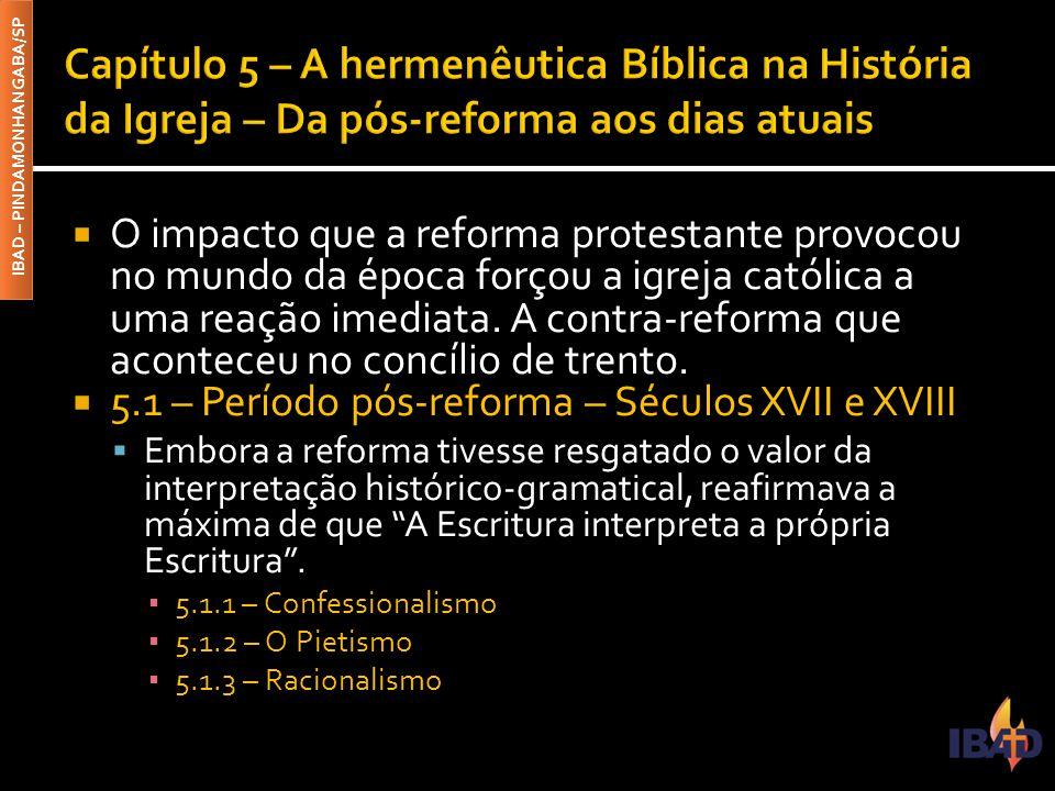 Capítulo 5 – A hermenêutica Bíblica na História da Igreja – Da pós-reforma aos dias atuais
