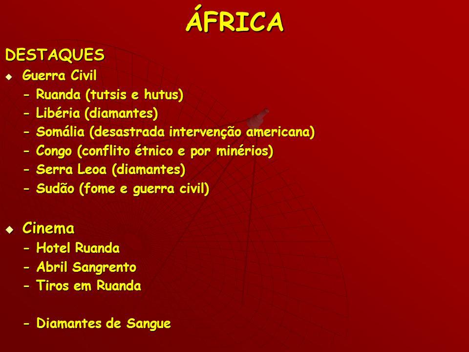 ÁFRICA DESTAQUES Cinema Guerra Civil - Ruanda (tutsis e hutus)