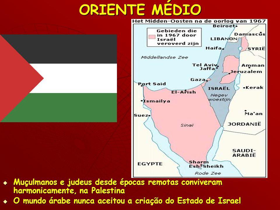 ORIENTE MÉDIO Muçulmanos e judeus desde épocas remotas conviveram harmonicamente, na Palestina.