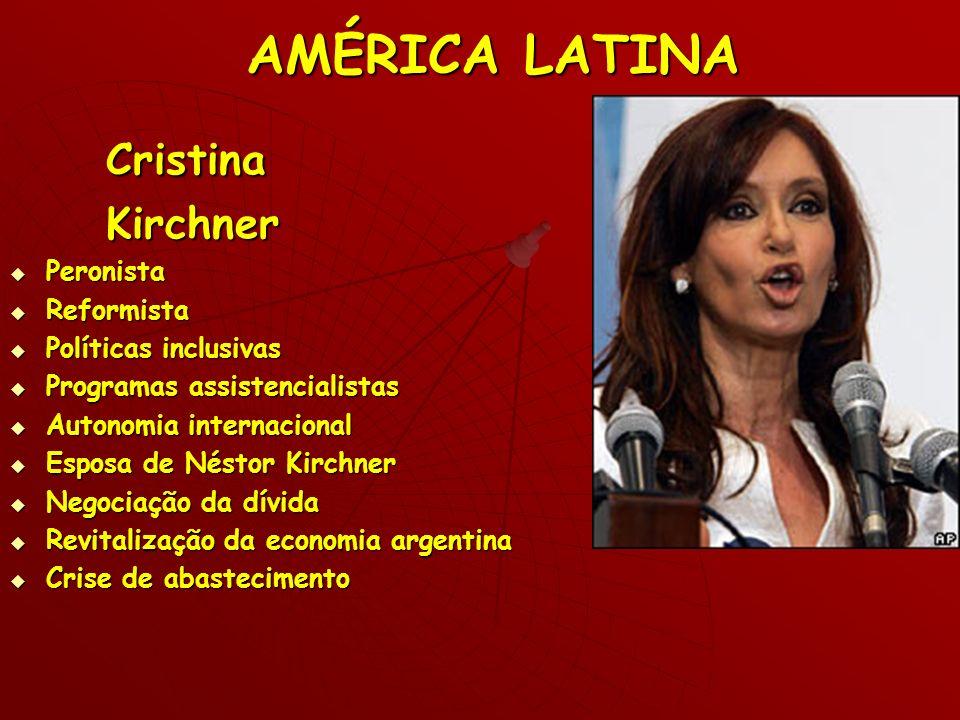 AMÉRICA LATINA Cristina Kirchner Peronista Reformista