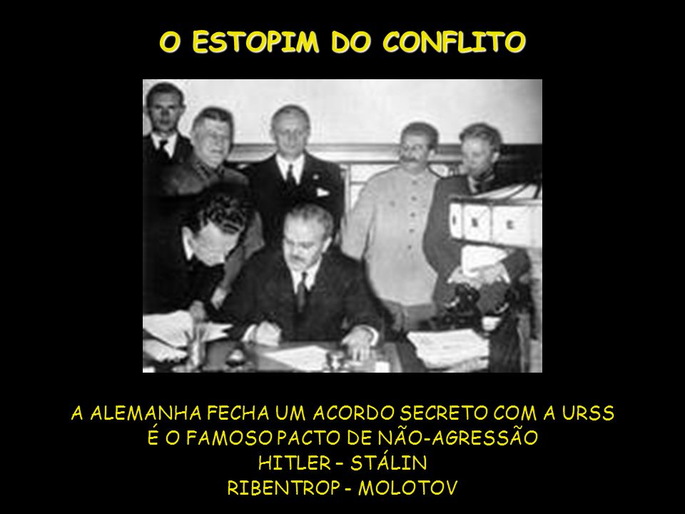 O ESTOPIM DO CONFLITO A ALEMANHA FECHA UM ACORDO SECRETO COM A URSS
