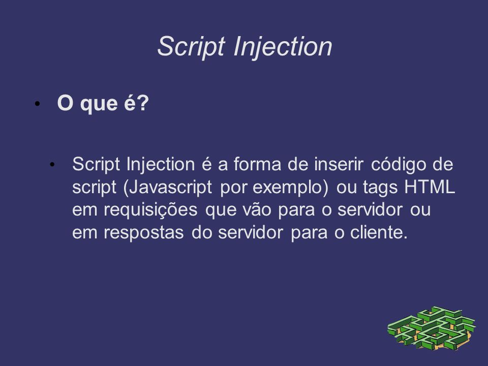 Script Injection O que é