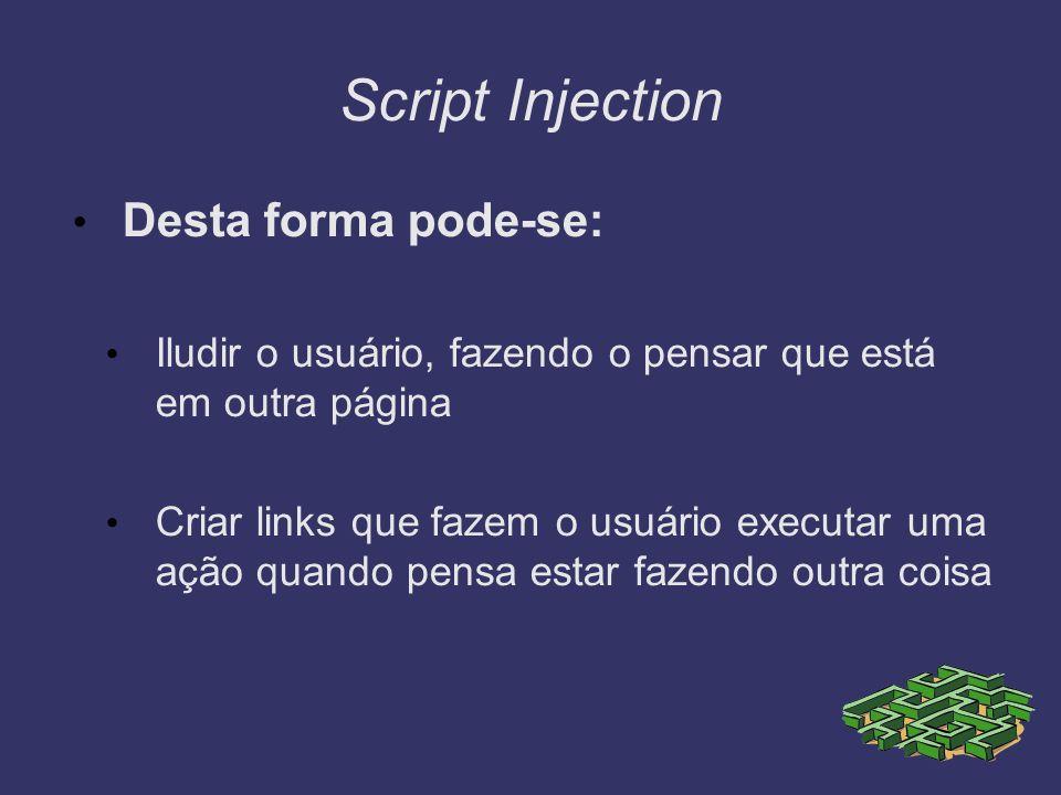 Script Injection Desta forma pode-se:
