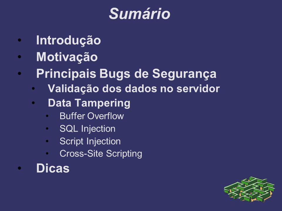 Sumário Introdução Motivação Principais Bugs de Segurança Dicas