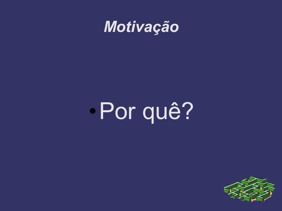 Motivação Por quê