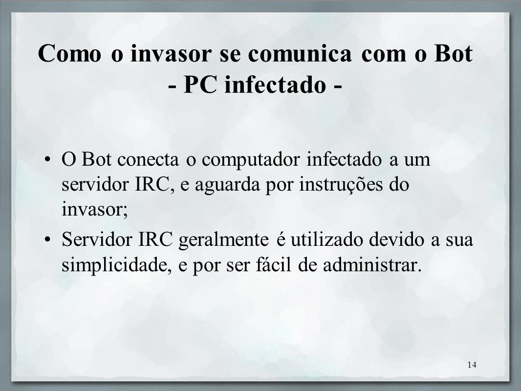 Como o invasor se comunica com o Bot - PC infectado -