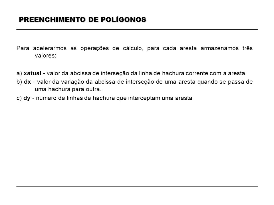 PREENCHIMENTO DE POLÍGONOS