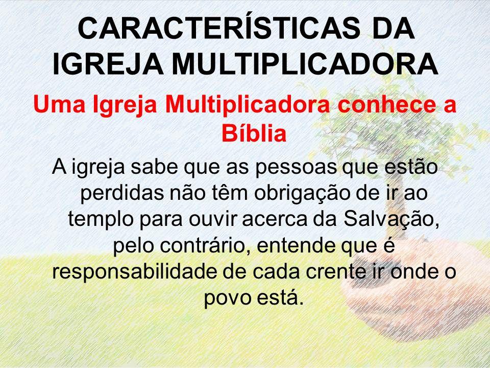 CARACTERÍSTICAS DA IGREJA MULTIPLICADORA