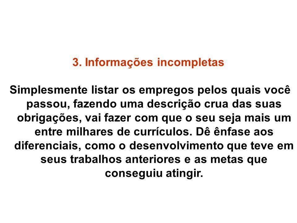 3. Informações incompletas