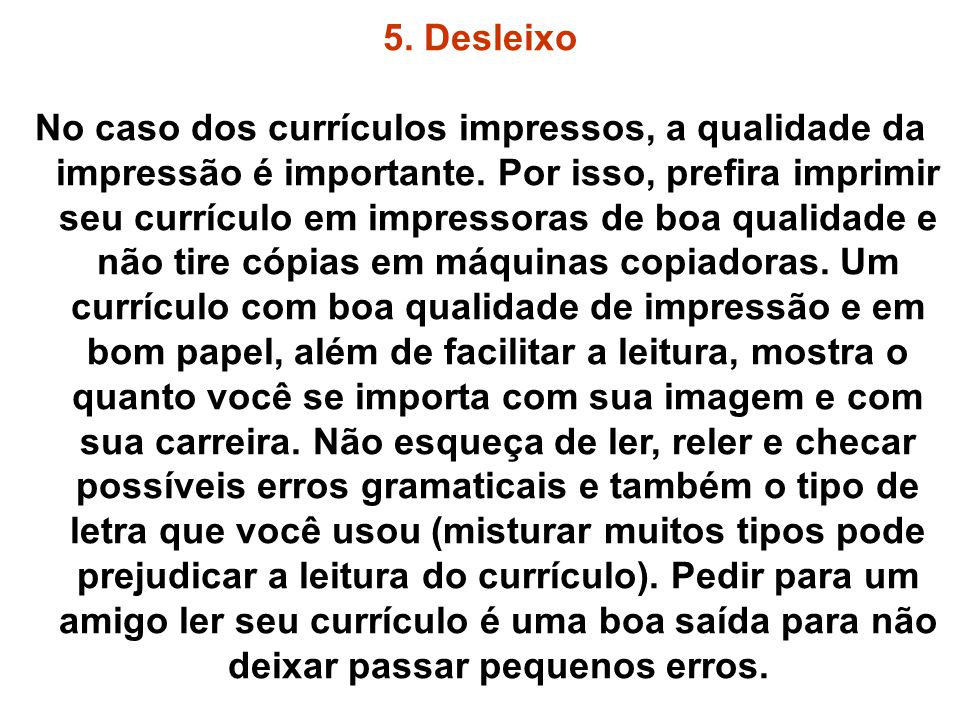 5. Desleixo