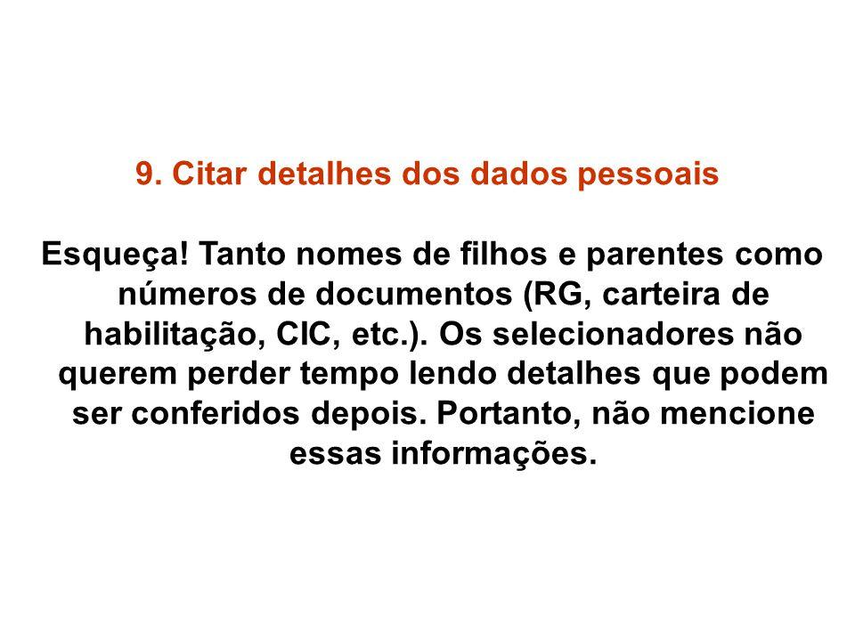 9. Citar detalhes dos dados pessoais