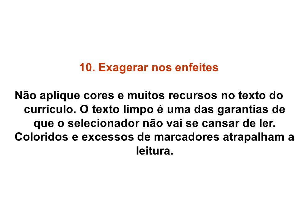 10. Exagerar nos enfeites