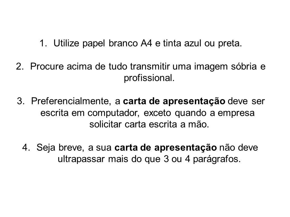 Utilize papel branco A4 e tinta azul ou preta.