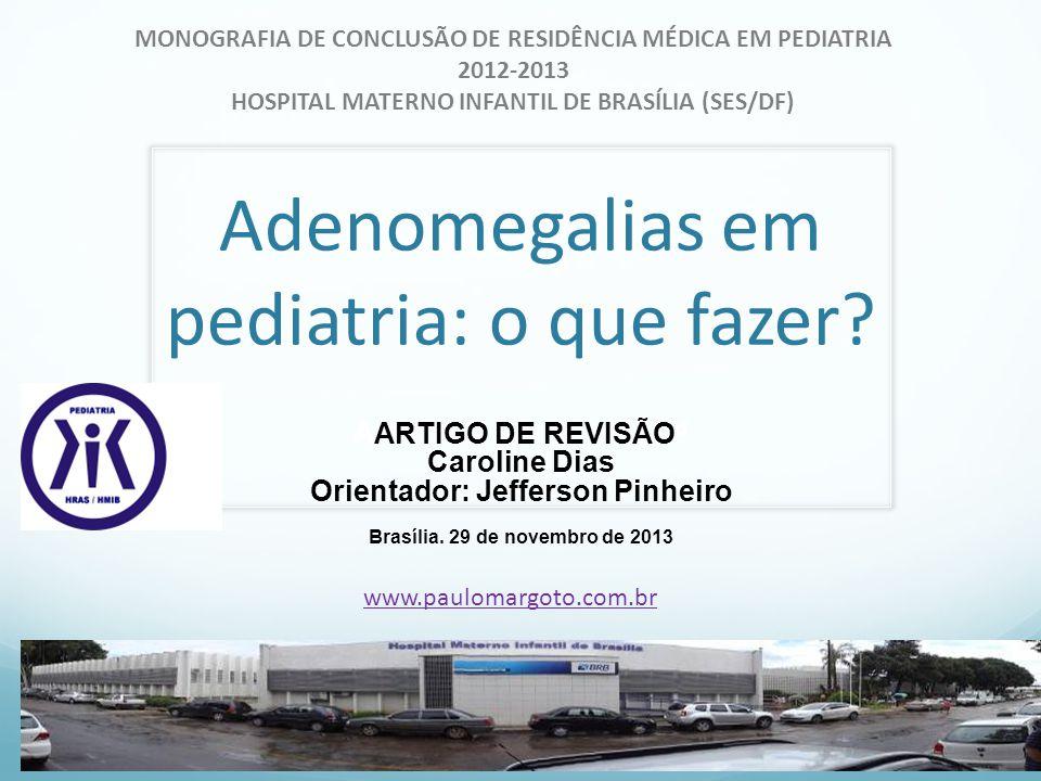 Adenomegalias em pediatria: o que fazer