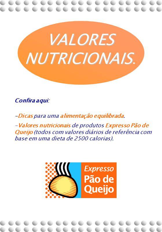 VALORES NUTRICIONAIS. Confira aqui: