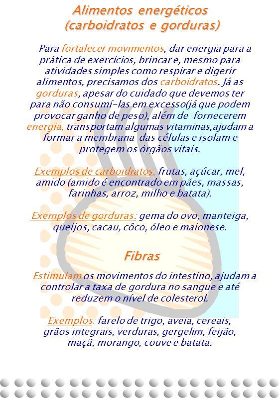 Alimentos energéticos (carboidratos e gorduras)