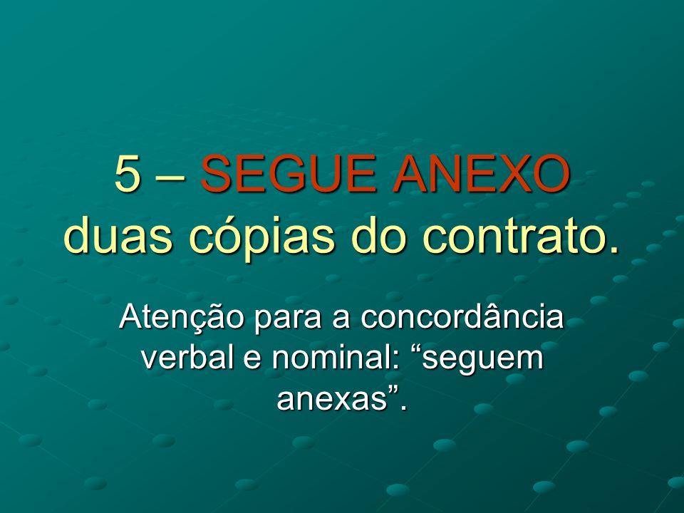 5 – SEGUE ANEXO duas cópias do contrato.