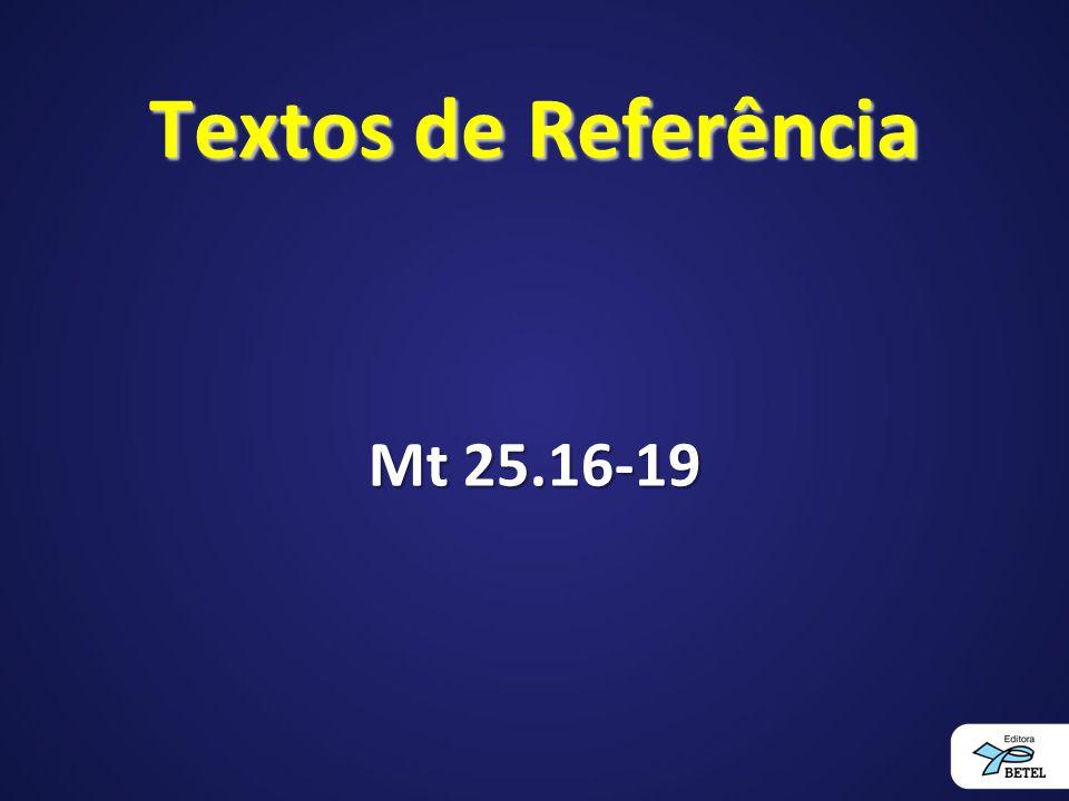 Textos de Referência Mt 25.16-19