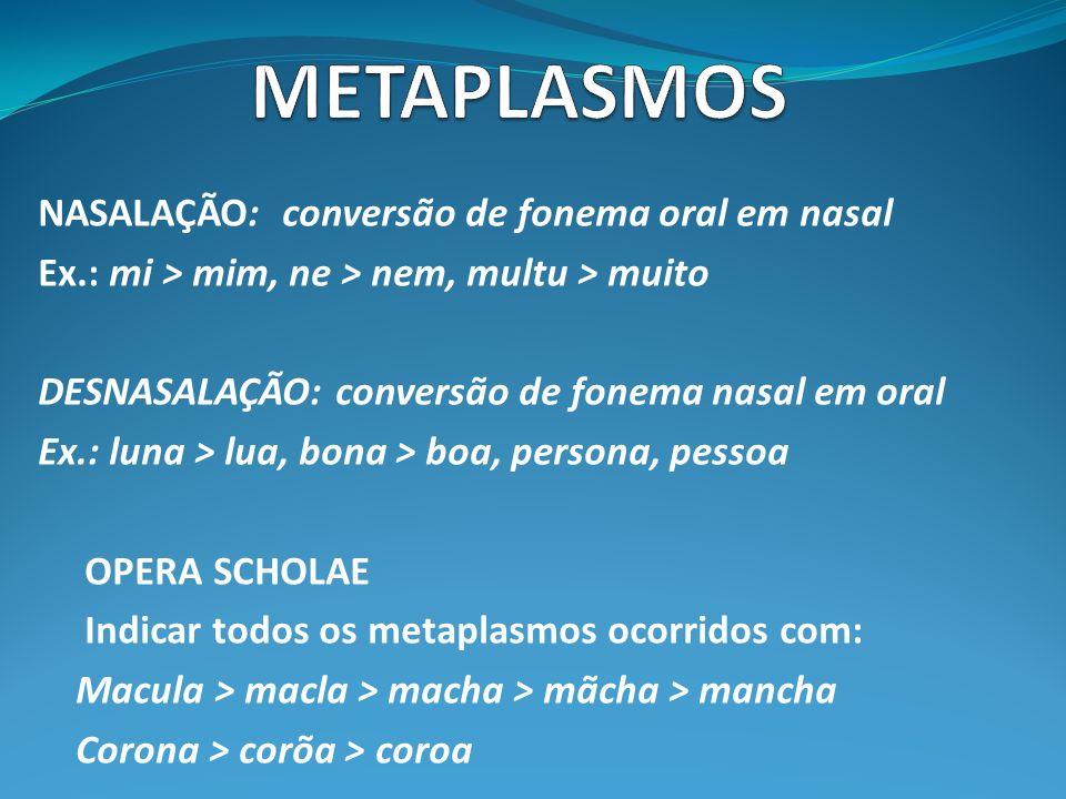 METAPLASMOS NASALAÇÃO: conversão de fonema oral em nasal