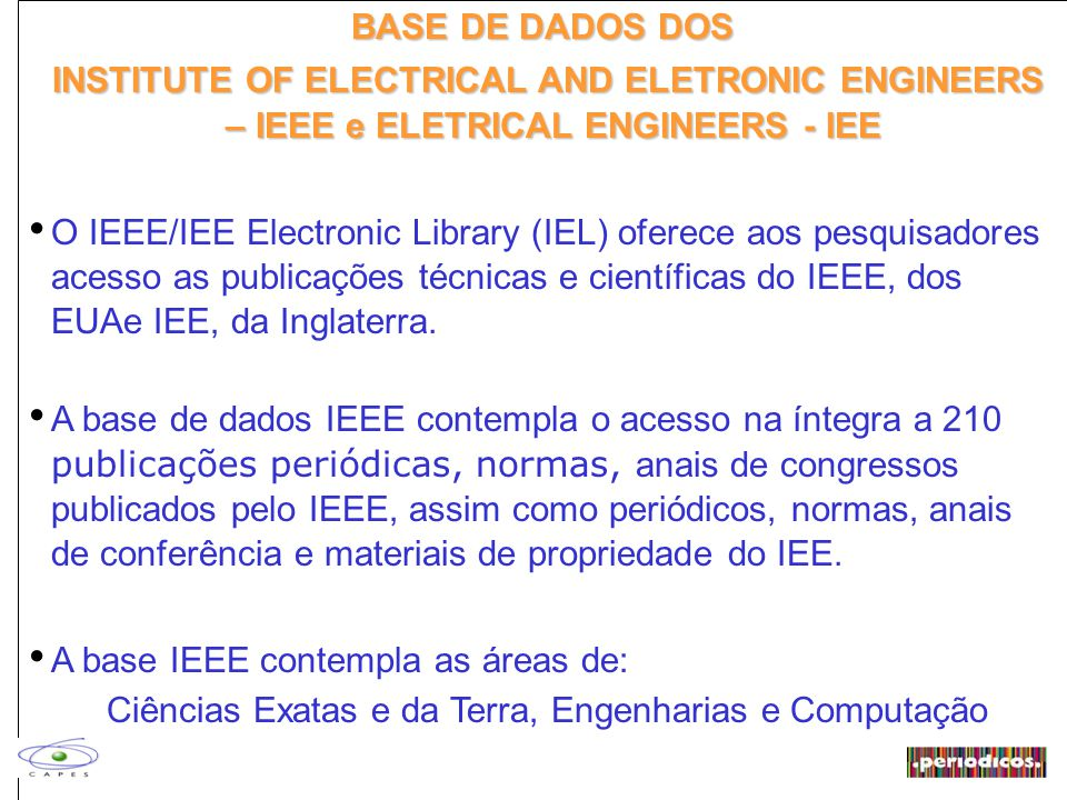 BASE DE DADOS DOS INSTITUTE OF ELECTRICAL AND ELETRONIC ENGINEERS – IEEE e ELETRICAL ENGINEERS - IEE.