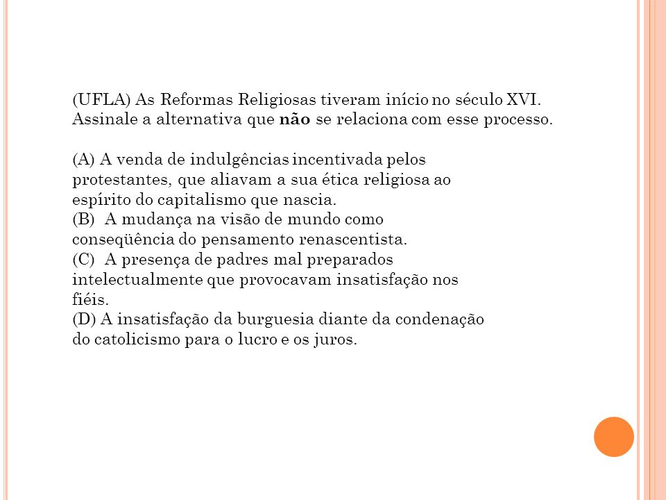 (UFLA) As Reformas Religiosas tiveram início no século XVI