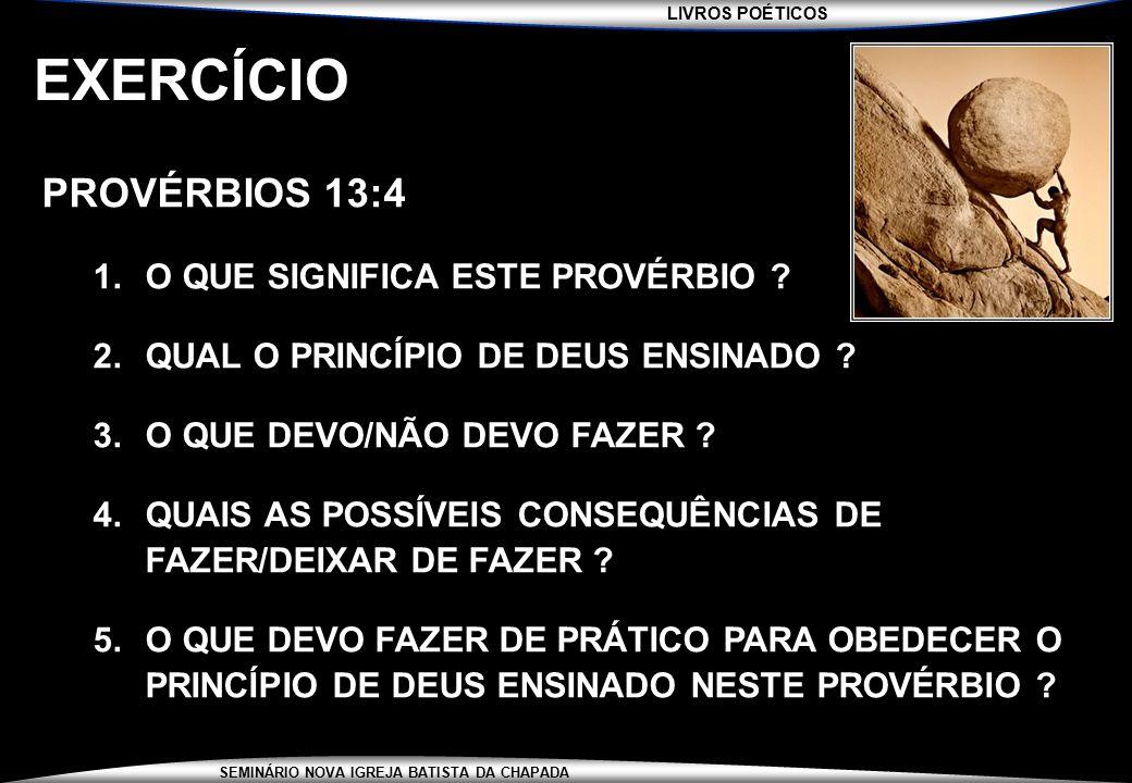 EXERCÍCIO PROVÉRBIOS 13:4 O QUE SIGNIFICA ESTE PROVÉRBIO