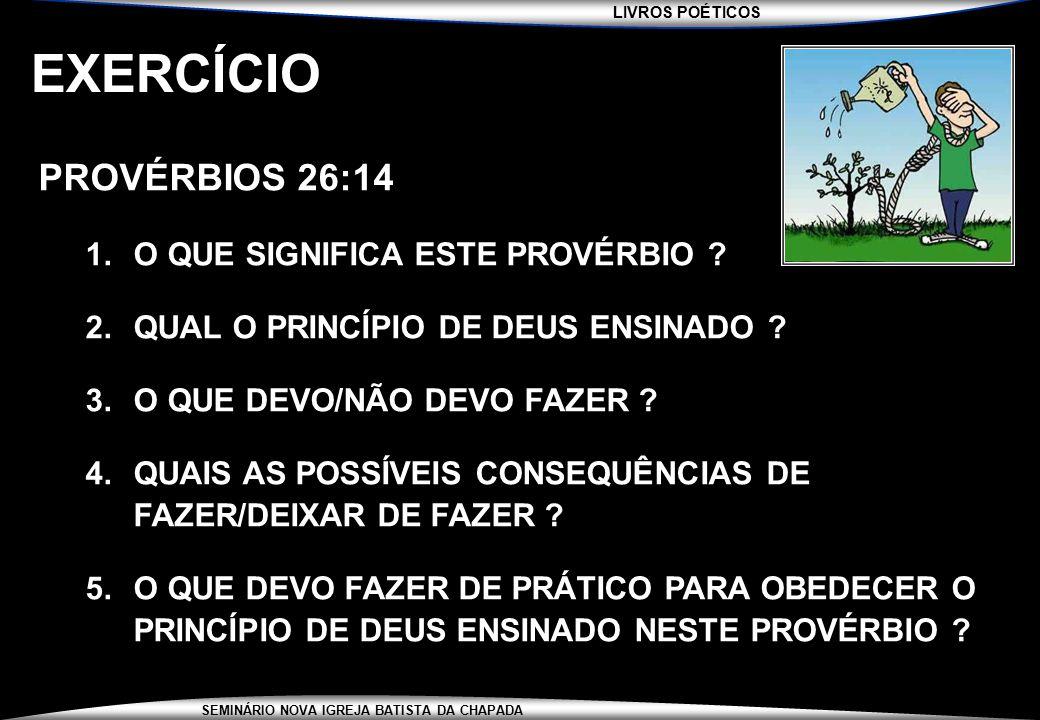 EXERCÍCIO PROVÉRBIOS 26:14 O QUE SIGNIFICA ESTE PROVÉRBIO