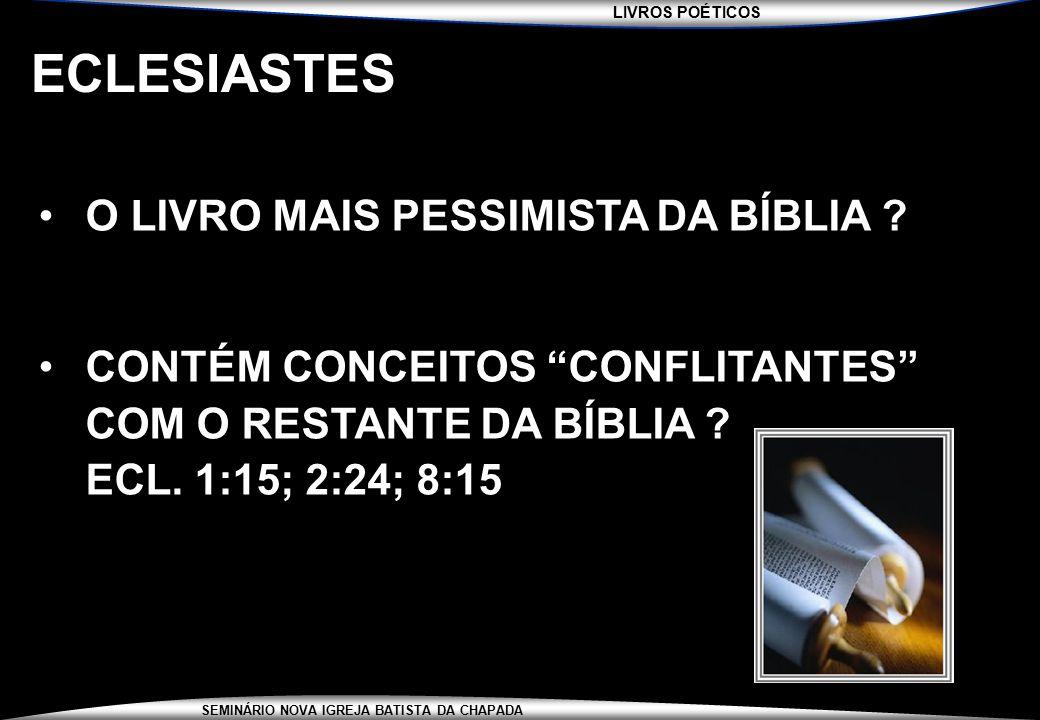 ECLESIASTES O LIVRO MAIS PESSIMISTA DA BÍBLIA