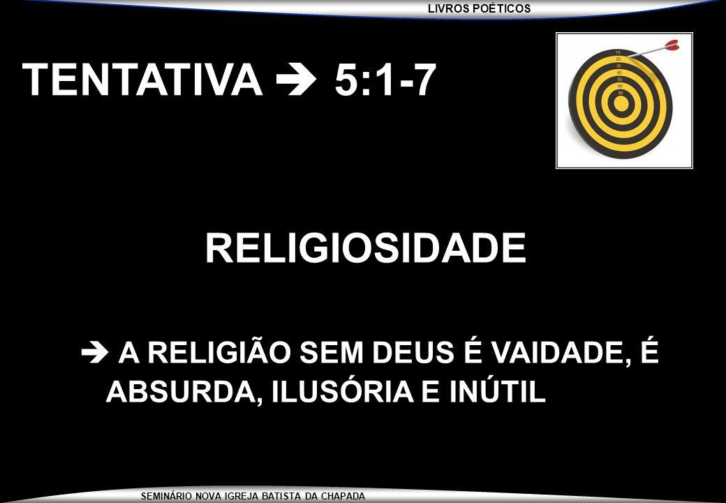 TENTATIVA  5:1-7 RELIGIOSIDADE