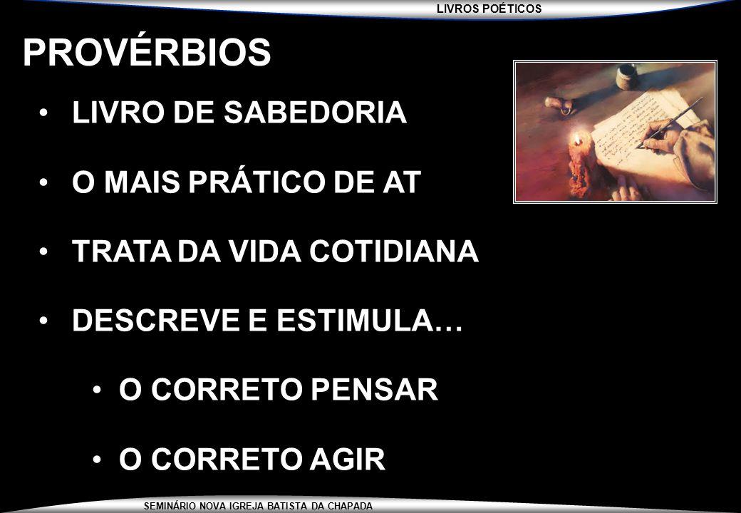 PROVÉRBIOS LIVRO DE SABEDORIA O MAIS PRÁTICO DE AT