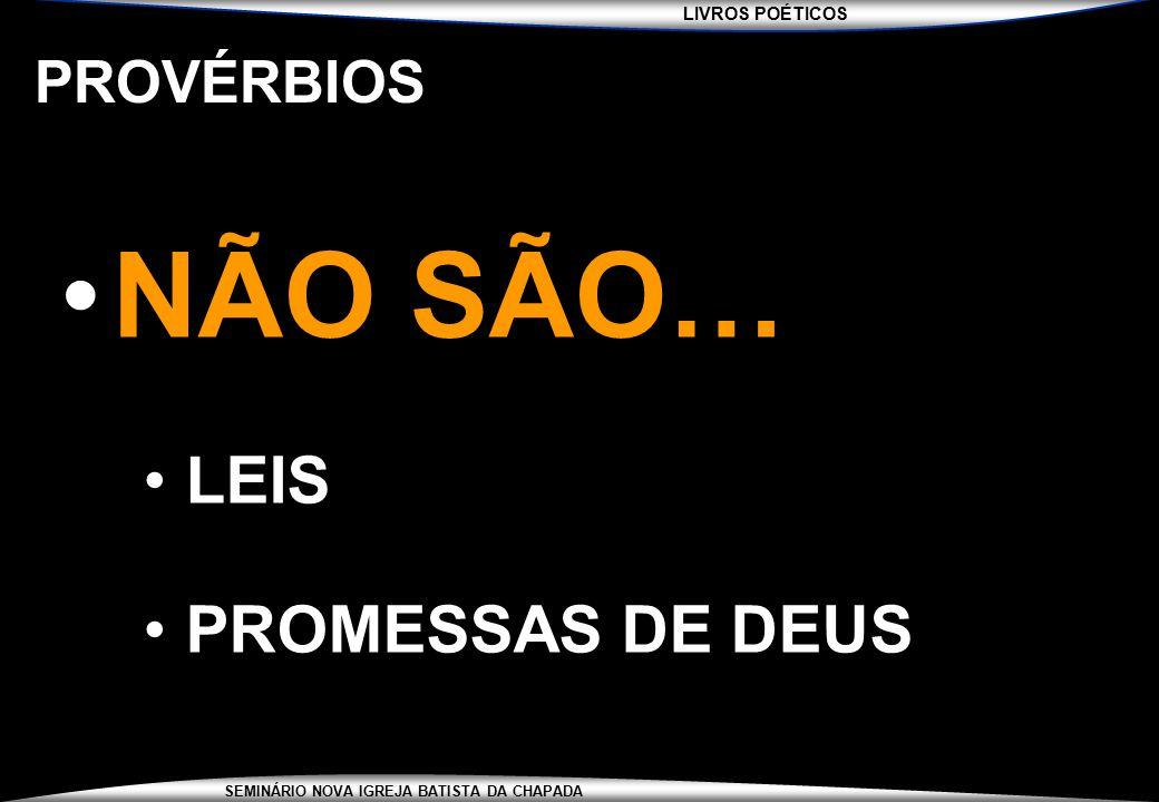 PROVÉRBIOS NÃO SÃO… LEIS PROMESSAS DE DEUS