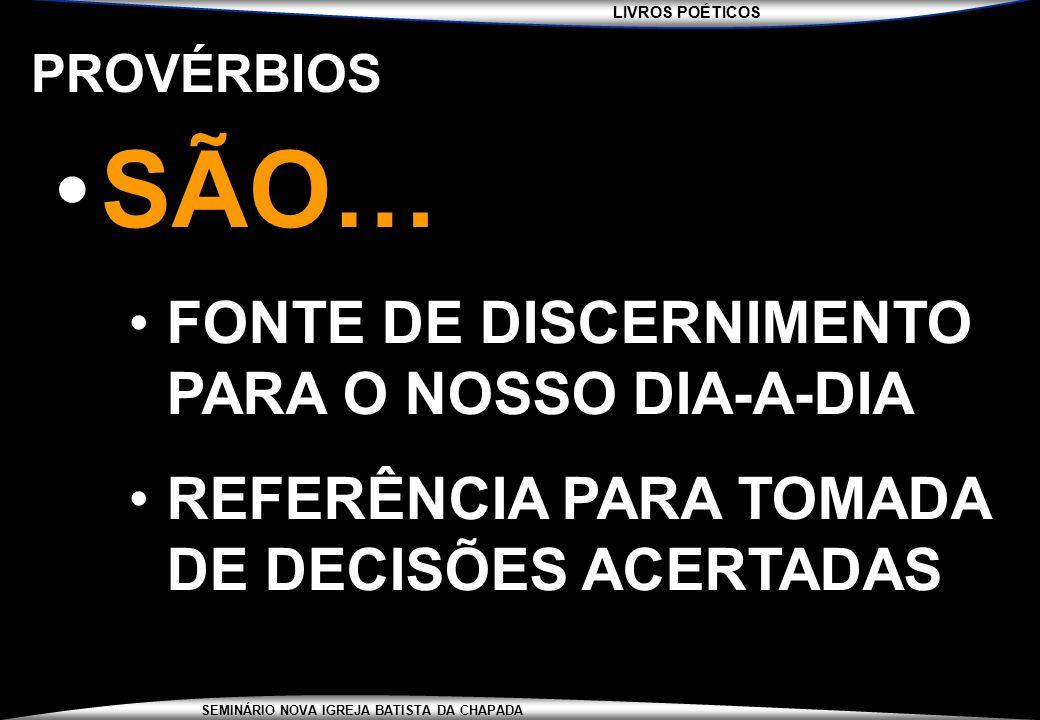 SÃO… FONTE DE DISCERNIMENTO PARA O NOSSO DIA-A-DIA