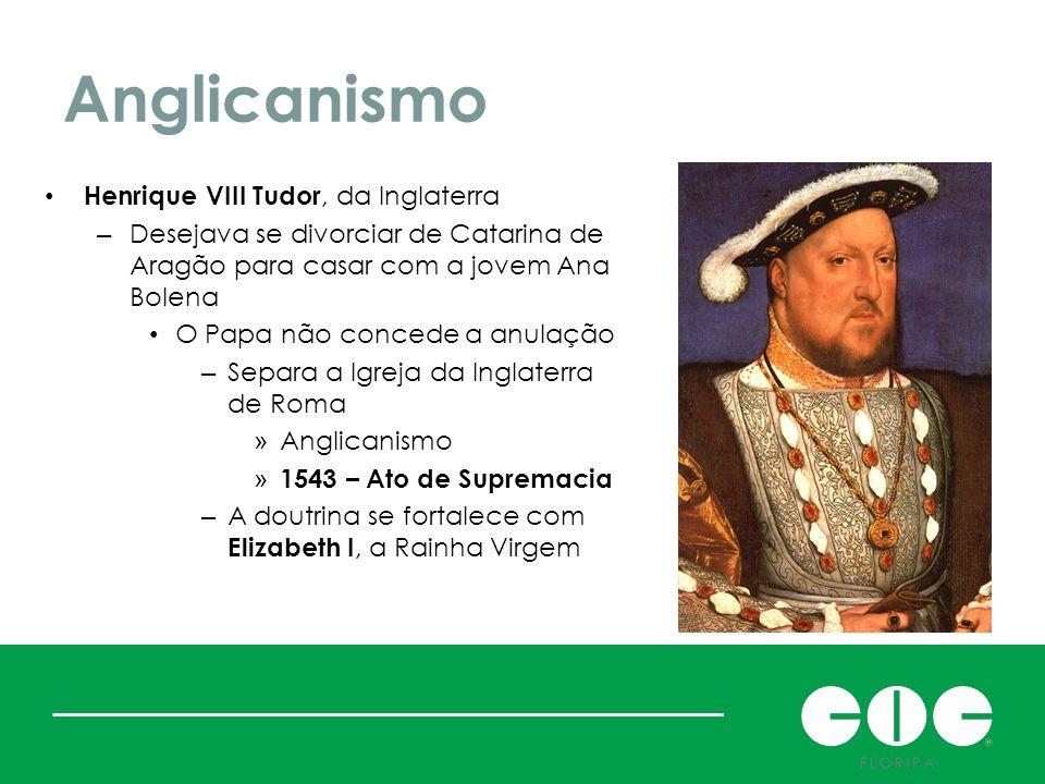 Anglicanismo Henrique VIII Tudor, da Inglaterra