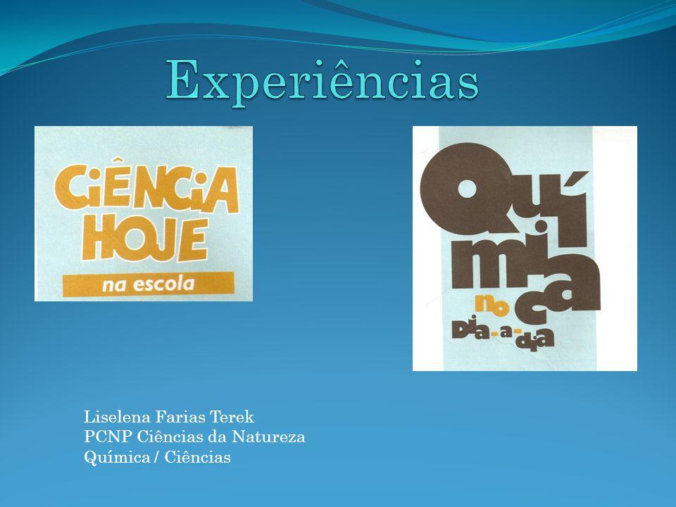 Experiências Liselena Farias Terek PCNP Ciências da Natureza