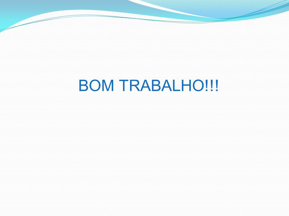 BOM TRABALHO!!!