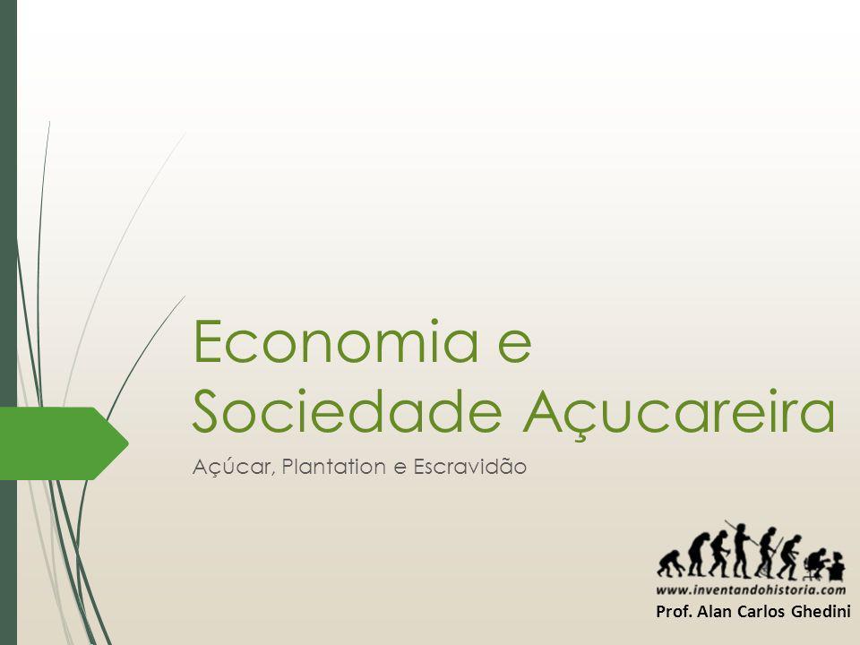 Economia e Sociedade Açucareira
