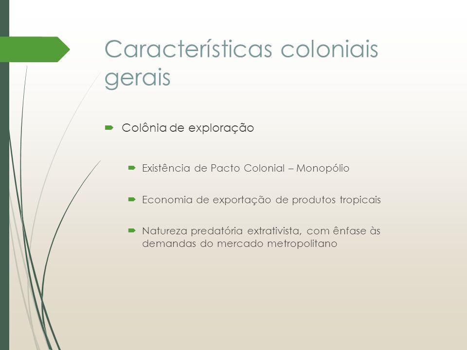 Características coloniais gerais