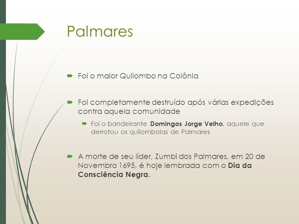 Palmares Foi o maior Quilombo na Colônia