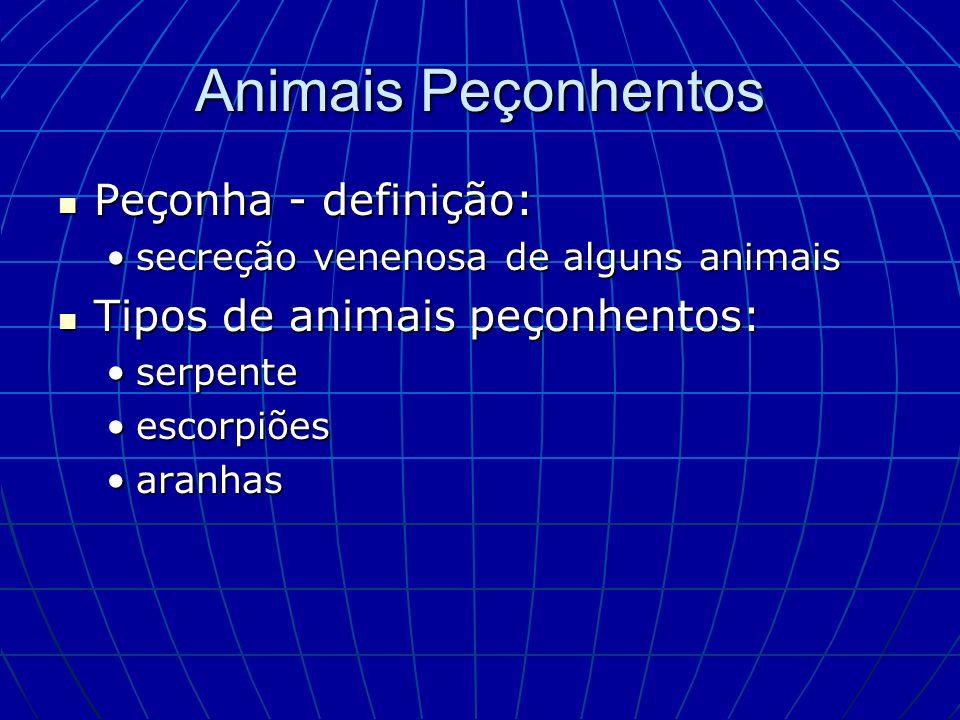 Animais Peçonhentos Peçonha - definição: Tipos de animais peçonhentos: