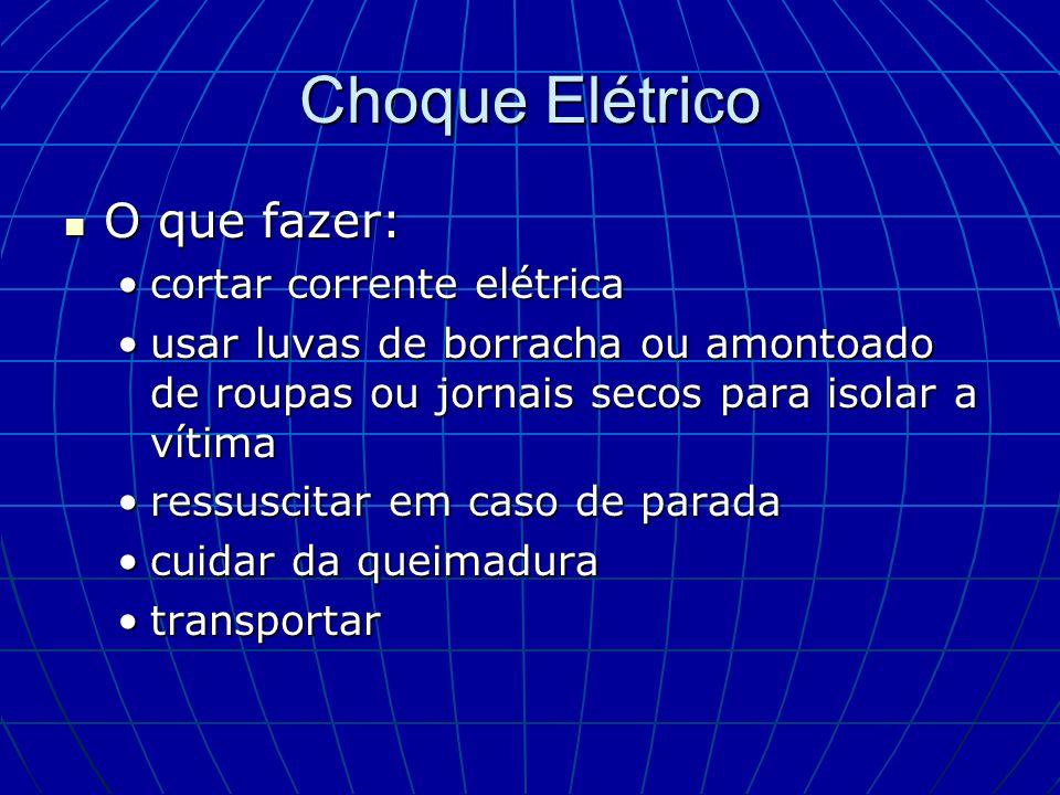 Choque Elétrico O que fazer: cortar corrente elétrica
