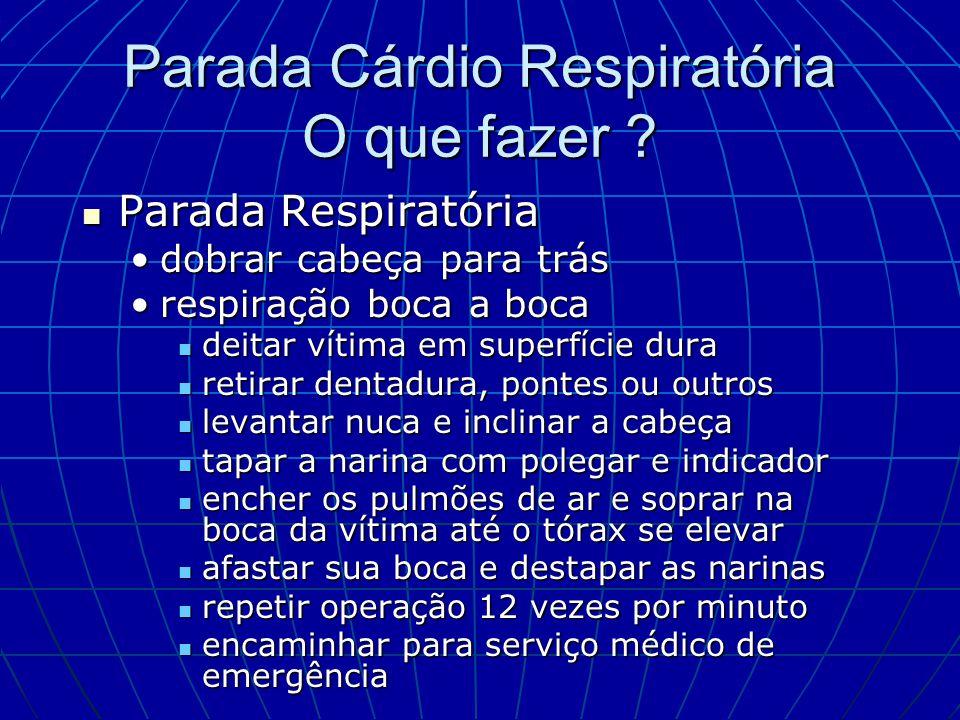 Parada Cárdio Respiratória O que fazer