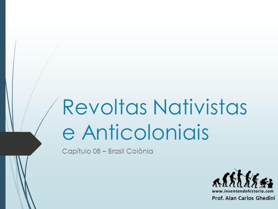 Revoltas Nativistas e Anticoloniais
